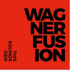 Wagner Fusion (CD)