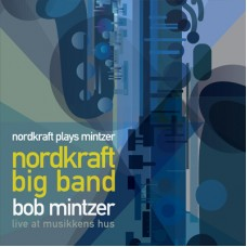 Nordkraft Big Band & Bob Mintzer (CD)